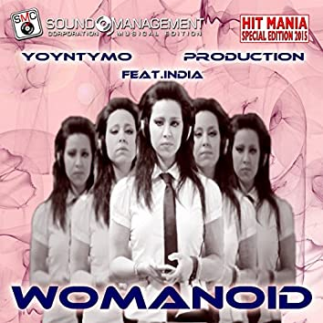 Womanoid (feat. India) [Hit Mania Special Edition 2015]