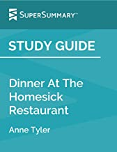Study Guide: Dinner At The Homesick Restaurant by Anne Tyler (SuperSummary)