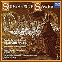 Songs of the Sages: Choral and Orchestral Music of Hampson Sisler by National Symphony Orchestra Ukraine (2008-04-08)