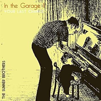 IN THE GARAGE 2 - YOUR LAST CHANCE