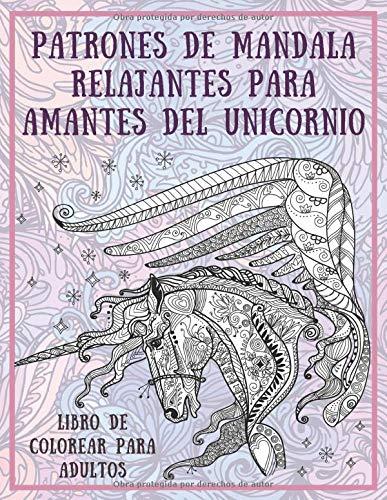 Patrones de mandala relajantes para amantes del unicornio - Libro de colorear para adultos 🦄