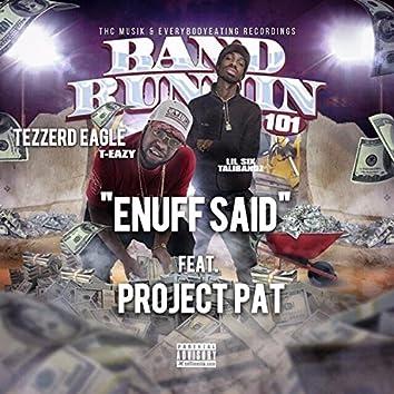 Enuff Said (feat. Lilsix Talibands & Project Pat)