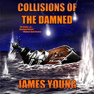 Collisions of the Damned: The Defense of the Dutch East Indies     Usurper's War, Volume 3              Written by:                                                                                                                                 James Young                               Narrated by:                                                                                                                                 K. Caldwell                      Length: 8 hrs and 57 mins     Not rated yet     Overall 0.0