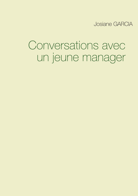 Conversations avec un jeune manager (French Edition)