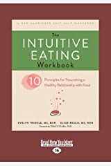 The Intuitive Eating Workbook: Ten Principles for Nourishing a Healthy Relationship with Food (Large Print 16pt) Perfect Paperback
