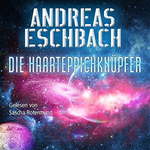 Die Haarteppichknüpfer audiobook cover art