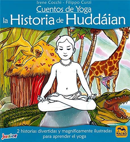 Cuentos de Yoga: la Historia de Huddáian: 2 historias divertidas y magníficamente ilustradas para aprender el yoga (Macro Junior)