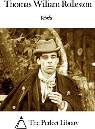 Works of Thomas William Rolleston (English Edition)