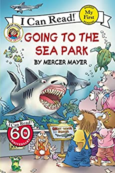 Little Critter: Going to the Sea Park (My First I Can Read) by [Mercer Mayer]