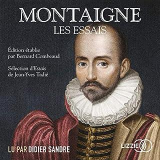 Essais                   De :                                                                                                                                 Montaigne,                                                                                        Bernard Combeaud                               Lu par :                                                                                                                                 Didier Sandre                      Durée : 7 h et 44 min     4 notations     Global 4,8