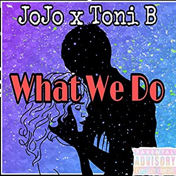 What We Do (feat. Toni B)