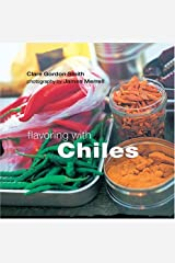 Flavoring With Chiles (Flavoring Series) Paperback