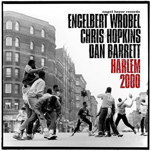 Engelbert Wrobel, Chris Hopkins & Dan Barrett