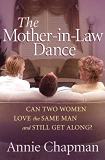 The Mother-in-Law Dance: Can Two Women Love the Same Man and Still Get Along?