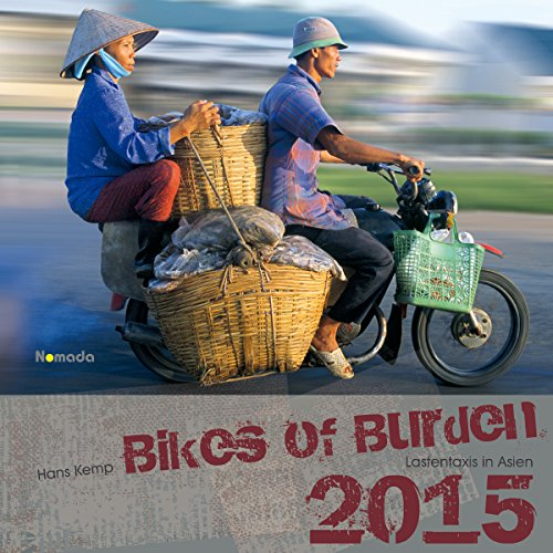 Bikes of Burden 2015 - Lastentaxis in Asien - Nomada Bildkalender (42 x 42) - by Hans Kemp