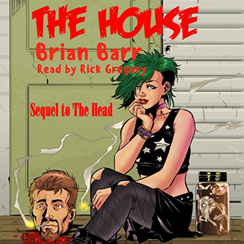 The House     The 3 H's, Book 2              By:                                                                                                                                 Brian Barr                               Narrated by:                                                                                                                                 Rick Gregory                      Length: 1 hr and 39 mins     18 ratings     Overall 4.4
