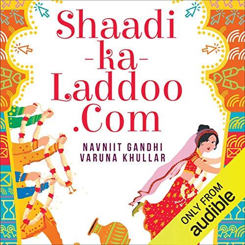 Shaadi-ka-Laddoo.Com Audiobook By Navniit Gandhi, Varuna Khullar cover art