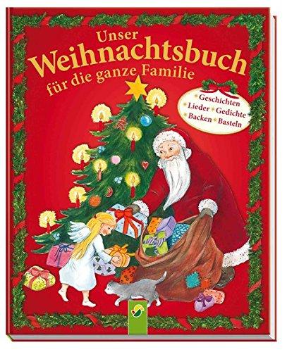 Unser Weihnachtsbuch für die ganze Familie: Geschichten, Lieder, Gedichte, Backen, Basteln