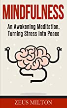 Mindfulness: An Awakening Meditation, Turning Stress into Peace