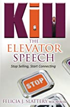 Kill The Elevator Speech Written