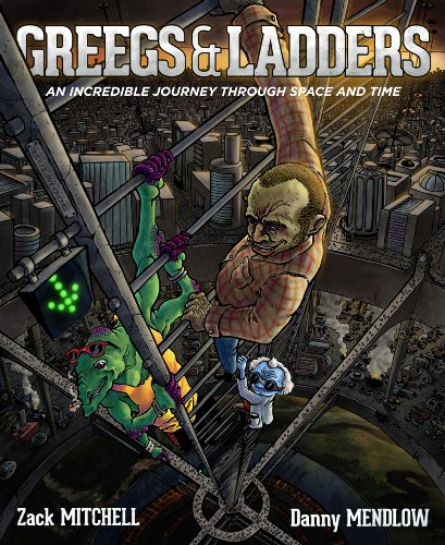 Greegs & Ladders: An Incredible Journey Through Space And Time