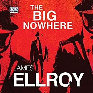 The Big Nowhere                   By:                                                                                                                                 James Ellroy                               Narrated by:                                                                                                                                 Jeff Harding                      Length: 16 hrs and 53 mins     66 ratings     Overall 4.5