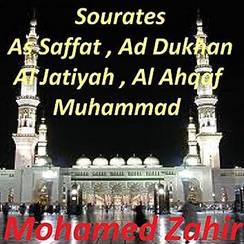 Sourates As Saffat, Ad Dukhan, Al Jatiyah, Al Ahqaf, Muhammad (Quran)