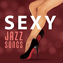 Sexy Jazz Songs – Soft Background, Sexy Jazz Music, Music for Lovers, Romantic Evening Together, Hot Romance, Sex Night