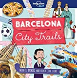 City Trails - Barcelona (Lonely Planet Kids) [Idioma Inglés]