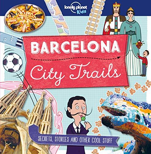 City Trails - Barcelona (Lonely Planet Kids) [Idioma Inglés]