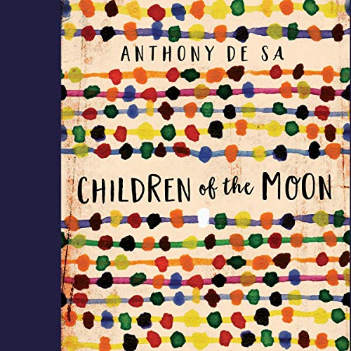 Children of the Moon                   By:                                                                                                                                 Anthony De Sa                               Narrated by:                                                                                                                                 Conrad Coates,                                                                                        Taborah Johnson,                                                                                        Richard Clarkin                      Length: 6 hrs and 5 mins     Not rated yet     Overall 0.0