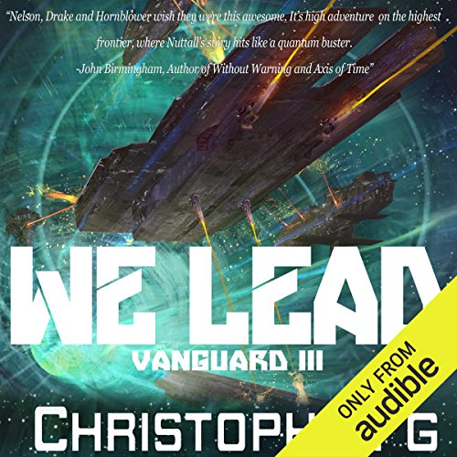 We Lead     Ark Royal, Book 9              By:                                                                                                                                 Christopher G. Nuttall                               Narrated by:                                                                                                                                 Ralph Lister                      Length: 12 hrs and 57 mins     756 ratings     Overall 4.5