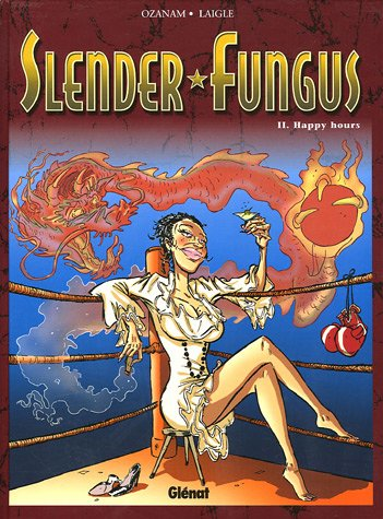 Slender Fungus - Tome 2: Happy Hours