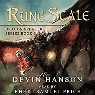 Rune Scale (Dragon Speaker Series)                   By:                                                                                                                                 Devin Hanson                               Narrated by:                                                                                                                                 Rhett Samuel Price                      Length: 11 hrs and 1 min     2 ratings     Overall 3.5