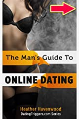 The Man's Guide to Online Dating: A Single Guys New Best Friend Kindle Edition