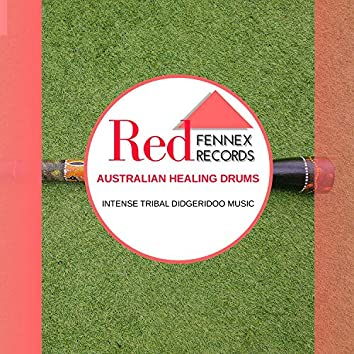 Australian Healing Drums - Intense Tribal Didgeridoo Music