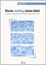 Permalink to Vivere alcalini, vivere felici. L'equilibrio acidobase per la salute del corpo e della mente PDF