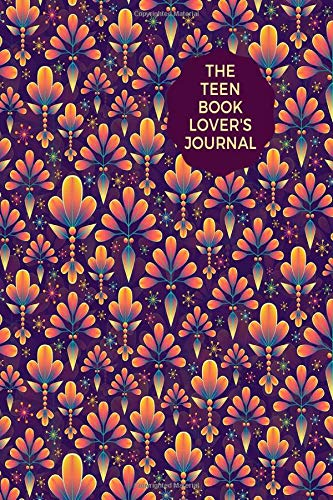 """The Teen Book Lover's Journal: Daily Reading and Record Notepad Notebook Tracker for teens, teenagers, parents and guardians to write down & review ... 6""""x9"""" 120 pages (Teens Reading & Record Log)"""