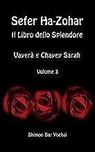 Sefer Ha-Zohar: Il Libro dello Splendore - Vayera' e Chayey Sarah - Volume 3 (Italian Edition)