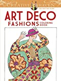 Creative Haven Art Deco Fashions Coloring Book (Creative Haven Coloring Books)