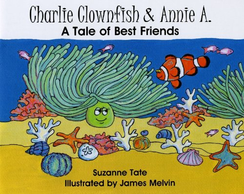 Charlie Clownfish, A Tale of Best Friends (Suzanne Tate's Nature Series)