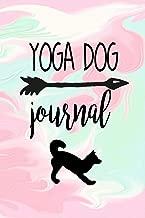Yoga Dog Journal: Dog Notebook, Gifts For Dog Lovers (Puppy Journals Notebook)(V13)