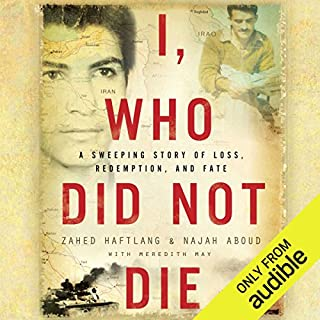 I, Who Did Not Die     A Sweeping Story of Loss, Redemption, and Fate              By:                                                                                                                                 Zahed Haftlang,                                                                                        Najah Aboud                               Narrated by:                                                                                                                                 Mikael Naramore                      Length: 10 hrs and 46 mins     23 ratings     Overall 4.8