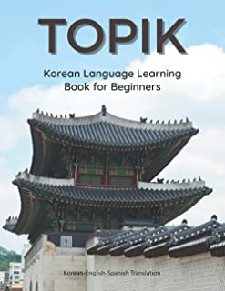 TOPIK Korean Language Learning Book for Beginners| Korean-English-Spanish Translation: Easy to study Korean flash cards vo...