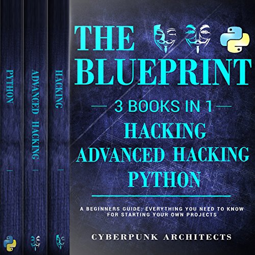 Python hacking advanced hacking 3 books in 1 the blueprint python hacking advanced hacking 3 books in 1 the blueprint audiobook cover malvernweather Image collections