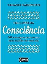 Meu livro da consciência: 365 mensagens para nossas boas escolhas de cada dia