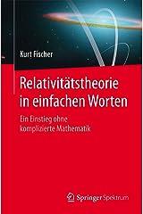 Relativitätstheorie in einfachen Worten: Ein Einstieg ohne komplizierte Mathematik (German Edition) Kindle Edition