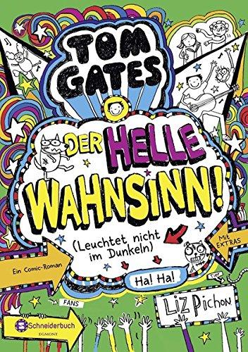 Tom Gates, Band 11: Der helle Wahnsinn! (Leuchtet nicht im Dunkeln) (Tom Gates / Comic Roman: Comic Roman, Band 11)