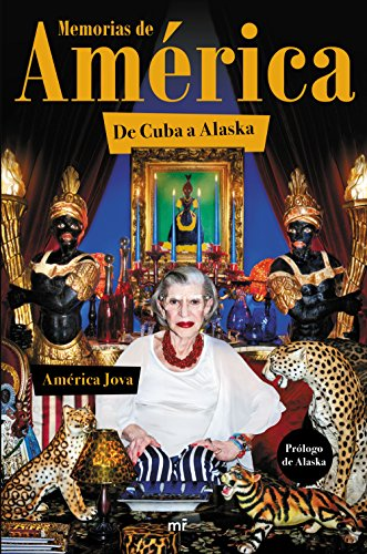 Memorias de América: De Cuba a Alaska. Prólogo de Alaska