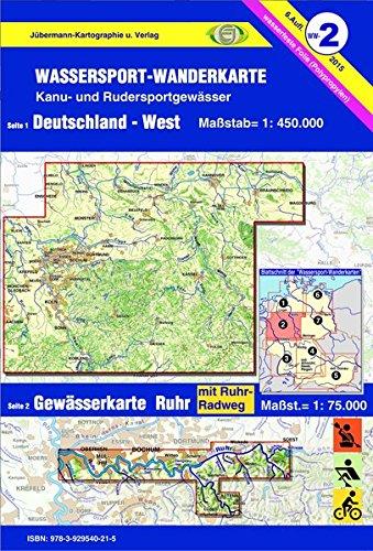 Wassersport-Wanderkarte / Kanu-und Rudersportgewässer: Wassersport-Wanderkarte / Deutschland-West mit Gewässerkarte Ruhr: Kanu-und Rudersportgewässer / Maßstab 1: 450 000, Ruhr: 1: 75 000